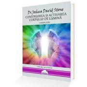 Joshua David Stone, Construirea si activarea corpului de lumina. Compilatie