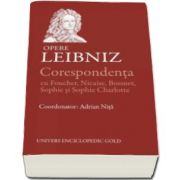Gottfried Wilhelm Leibniz, Corespondenta. Opere - Leibniz
