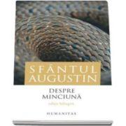 Sfantul Augustin, Despre minciuna. Editie bilingva