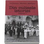 Doru Dumitrescu, Din culisele istoriei. Volumul I
