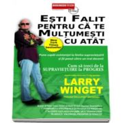 Larry Winget, Esti falit pentru ca te multumesti cu atat