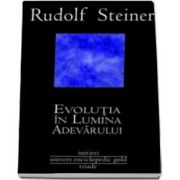 Rudolf Steiner, Evolutia in lumina adevarului