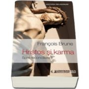 Francois Brune, Hristos si karma - Spre reconciliere?