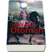 Halil Inalcik, Imperiul otoman. Epoca clasica