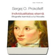 Sergej O Prokofieff, Individualitatea eterna. Biografia karmica a lui Novalis