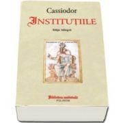 Institutiile. Editie bilingva (Cassiodor)