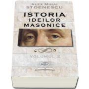 Alex Mihai Stoenescu, Istoria ideilor masonice. Volumul II