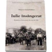 Simon Geissbuhler, Iulie insangerat. Romania si Holocaustul din vara lui 1941