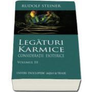Rudolf Steiner, Legaturi Karmice. Consideratii Esoterice. Volumul III