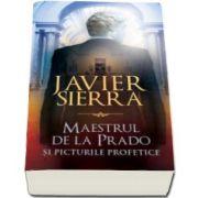 Javier Sierra, Maestrul de la Prado si picturile profetice