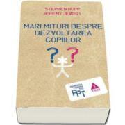Stephen Hupp, Mari mituri despre dezvoltarea copiilor