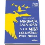 Selma Lagerlof, Minunata calatorie a lui Nils Holgersson prin Suedia. Cartile de aur ale copilariei