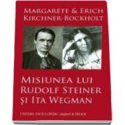 Erich Kirchner Bockholt, Misiunea lui Rudolf Steiner si Ita Wegman - Margarete si Erich Kirchner-Bockholt