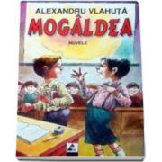 Alexandru Vlahuta - Mogaldea, De-a baba oarba, Nuvele