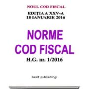 Norme Cod fiscal format A5 - editia a XXV-a - 18 ianuarie 2016. NORMELE NOULUI COD FISCAL