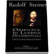Rudolf Steiner, Orientul in Lumina Occidentului. Copii Lui Lucifer si Fratii Lui Christos