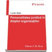 Lucian Bojin, Personalitatea juridica in dreptul organizatiilor
