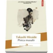 Takashi Hiraide, Pisica musafir (Traducere din limba japoneza si note de Diana Tihan)