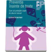 Elisabeth Raffauf, Preventia inainte de toate. Cum sa protejam copiii de abuzul sexual