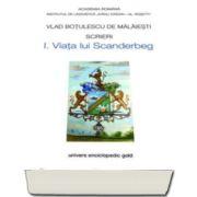 Vlad Botulescu, Scrieri - I. Viata lui Scanderbeg