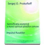 Sergej O Prokofieff, Semnificatia esoterica a muncii spiritual-stiintifice comune - Impulsul Rusaliilor