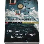 Marina Popescu, Ultimul nu va stinge lumina