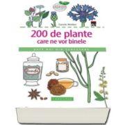 200 de plante care ne vor binele - Date noi din cercetare