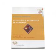 Activitatile matematice in gradinita. Ghid practic, insotit de 105 sugestii de activitati