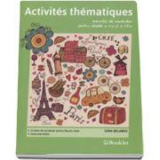 Gina Belabed, Activites thematiques. Exercitii de vocabular pentru clasele a V-a si a VI-a. 13 Teme de vocabular pentru fiecare clasa, cheia exercitiilor