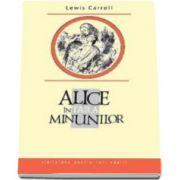 Alice in Tara Minunilor. Colectia Biblioteca pentru toti copiii