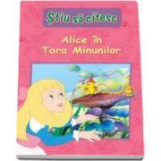 Alice in Tara Minunilor. Nivelul 3 - Stiu sa citesc - Varsta recomandata 4-7 ani