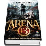 Joseph Delaney, Arena 13. Volumul 1 - din seria Arena 13
