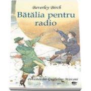 Birch Beverley, Batalia pentru radio. Povestea lui Guglielmo Marconi