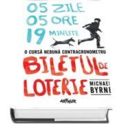 Michael Byrne, Biletul de loterie. O cursa nebuna contracronometru