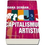 Serban Oana, Capitalismul artistic