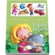 Cartea mea de citit cu magneti. Pisica fugara - Varsta recomandata 4-6 ani