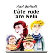 Scobioala Aurel, Cate rude are Nelu. Sa cresti mare! - Varsta recomandata 1-3 ani