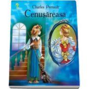 Cenusareasa - Charles Perrault - Varsta recomandata 3-8 ani
