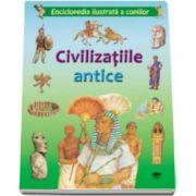 Civilizatiile antice. Enciclopedia ilustrata a copiilor - contine peste 100 de ilustratii