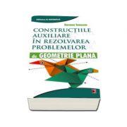 Constructiile auxiliare in rezolvarea problemelor de Geometrie Plana (Editie 2016)