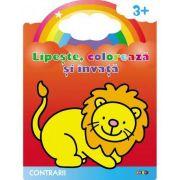 Contrarii. Leul. Lipeste, coloreaza si invata - Varsta recomandata 3-6 ani