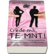 Mary Elizabeth Summer - Crede-ma, te mint!
