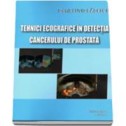 Tehnici ecografice in detectia cancerului de prostata - Daniel Liviu Badescu