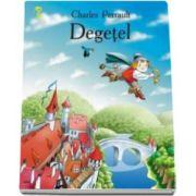Degetel - Charles Perrault - Varsta recomandata 3-8 ani