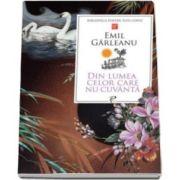 Emil Garleanu, Din lumea celor care nu cuvanta. Colectia Biblioteca pentru toti copiii