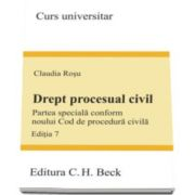 Claudia Rosu, Drept procesual civil. Partea speciala conform noului Cod de procedura civila - Editia 7