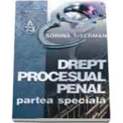 Sorina Siserman, Drept procesual penal. Partea speciala (reeditare)