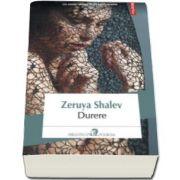 Zeruya Shalev, Durere (Traducere din limba ebraica si note de Gheorghe Miletineanu)