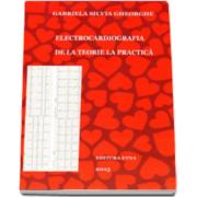 Gabriela Silvia Gheorghe, Electrocardiografia. De la teorie la practica