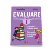 Evaluare pentru clasa I - Comunicare in limba romana, Matematica si explorarea mediului